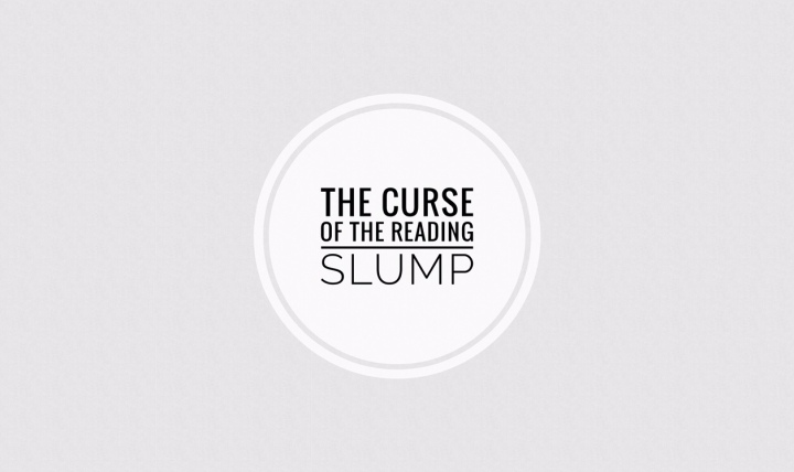 The Curse of the Reading Slump