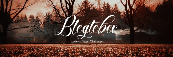 Blogtober: Wrap Up | September 2019