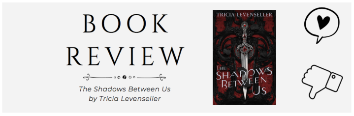 ARC Review: The Shadows Between Us