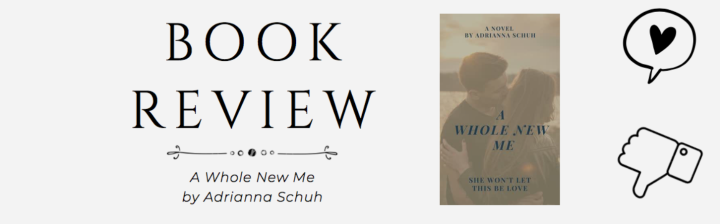 Blog Tour | ARC Review: A Whole New Me by Adrianna Schuh