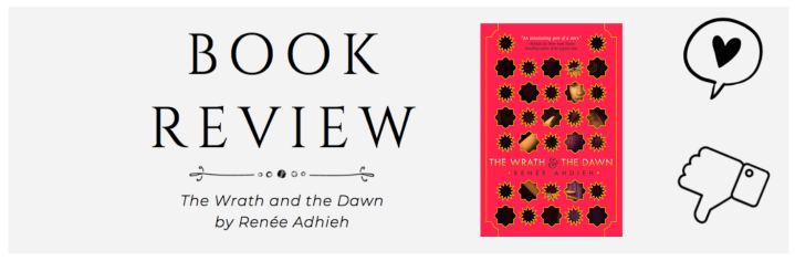 Review: The Wrath and theDawn
